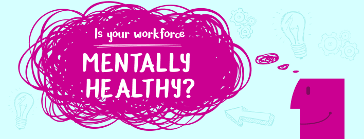 Is your workforce mentally healthy?