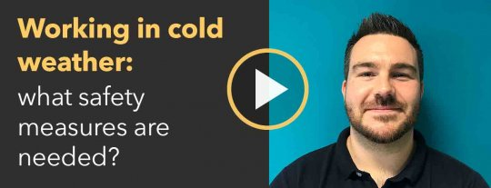 Working in cold weather: what safety measures are needed?
